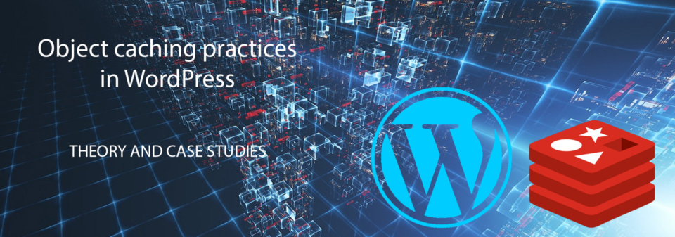 Практика объектного кеширования в WordPress