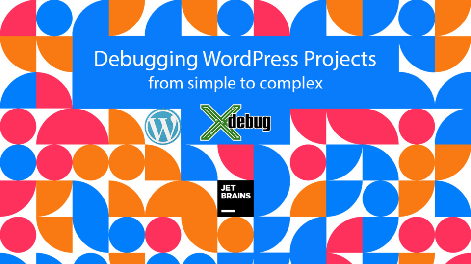 Debugging WordPress - from simple to xDebug